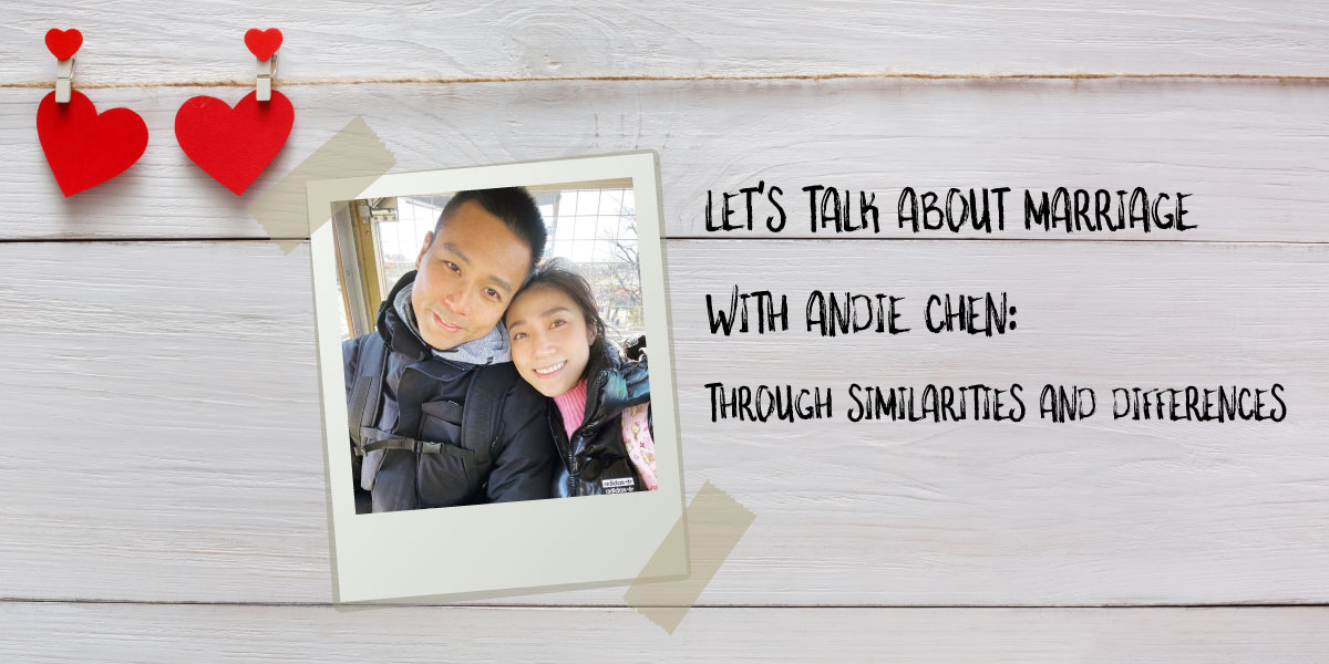 Let's Talk About Marriage with Andie Chen: Through Similarities and Differences