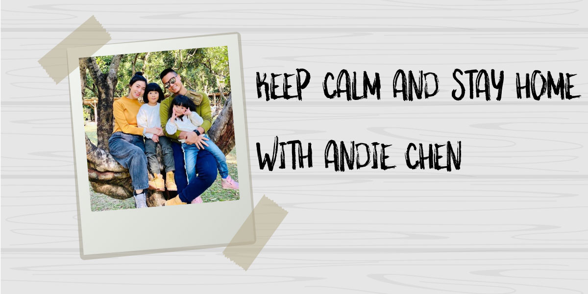 Keep Calm and Stay Home with Andie Chen