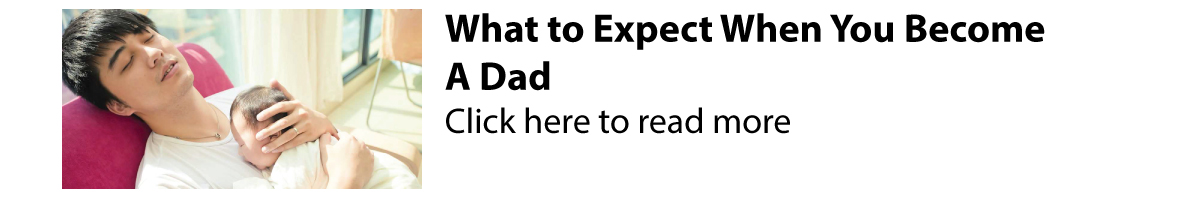 What to Expect When You Become A Dad