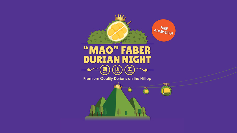 Mao Faber Durian Night at Faber Peak