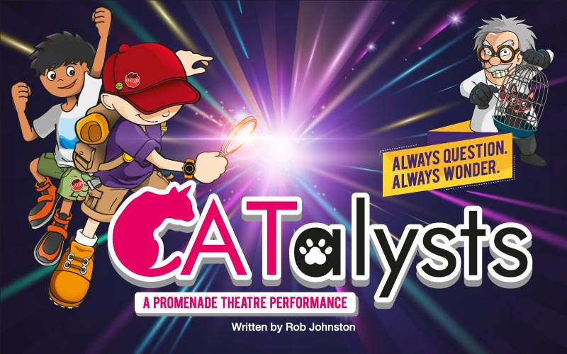 CATalysts - A Promenade Theatre Performance
