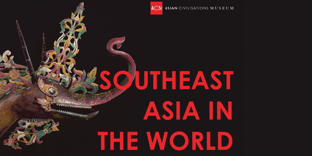Southeast Asia in the World: New Permanent Galleries at ACM